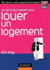 Eric Roig - Ce qu'il faut savoir pour louer un logement.