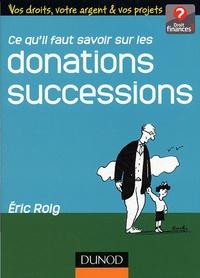 Eric Roig - Ce qu'il faut savoir sur les donations successions.