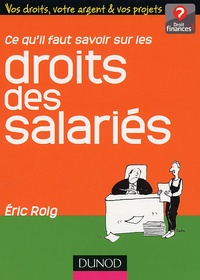 Eric Roig - Ce qu'il faut savoir sur les droits des salariés.