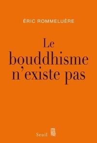 Eric Rommeluère - Le bouddhisme n'existe pas.