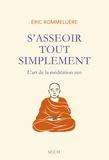 Eric Rommeluère - S'asseoir tout simplement - L'art de la méditation zen.