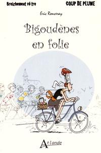 Eric Ronceray - Bigoudènes en folie.