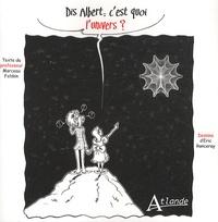 Eric Ronceray et Marceau Felden - Dis Albert, c'est quoi l'univers ?.