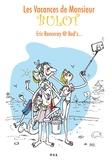 Eric Ronceray - Les vacances de Monsieur Bulot.