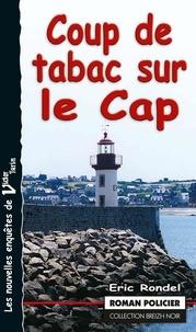 Eric Rondel - Coup de tabac sur le Cap - Les enquêtes de Victor Tarin.
