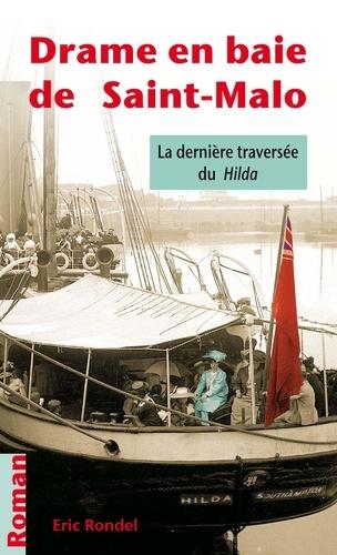 """Eric Rondel - Dernière traversée du """"Hilda"""" - drame en baie de Saint-Malo."""