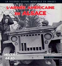 Eric Rondel - L'armée américaine en Alsace.