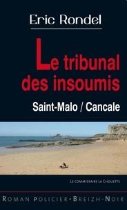 Eric Rondel - Le tribunal des insoumis.