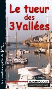 Eric Rondel - Le tueur des Trois Vallées - Les enquêtes de Victor Tarin.
