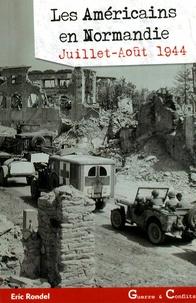 Eric Rondel - Les Américains en Normandie, été 1944 - Du 2 juillet au 7 août.