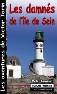 Eric Rondel - Les damnés de l'île de Sein - Le cimetière des naufragés d'Ar-Men.
