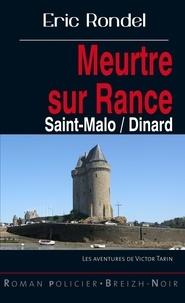 Eric Rondel - Meurtre sur Rance - Les enquêtes de Victor Tarin.