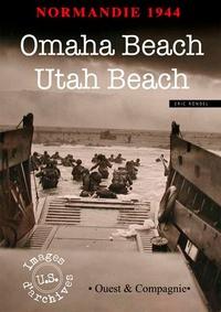 Eric Rondel - Normandie 1944 - Omaha Beach et Utah Beach.