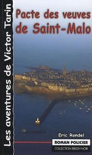 Eric Rondel - Pacte des veuves de Saint-Malo - Une journée en enfer.