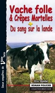 Eric Rondel - Vache folle et Crêpes Mortelles - Du sang sur la Lande.