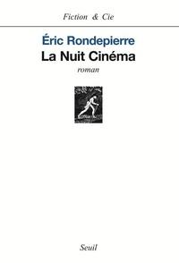 Eric Rondepierre - La Nuit Cinéma.