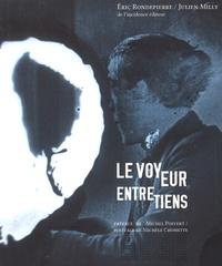 Eric Rondepierre et Julien Milly - Le voyeur - Entretiens.