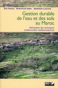 Gestion durable des eaux et des sols au Maroc- Valorisation des techniques traditionnelles méditerranéennes - Eric Roose |