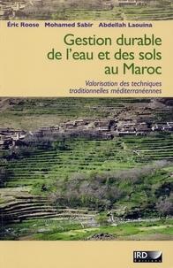 Eric Roose et Mohammed Sabir - Gestion durable des eaux et des sols au Maroc - Valorisation des techniques traditionnelles méditerranéennes.