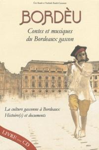Eric Roulet et Nathalie Roulet-Casaucau - Bordèu, contes et musiques du Bordeaux gascon - La culture gasconne à Bordeaux, histoire(s) et documents. 1 CD audio