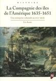 Eric Roulet - La Compagnie des îles de l'Amérique 1635-1651 - Une entreprise coloniale au XVIIe siècle.