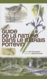 Eric Rousseaux et Benoît Perrotin - Guide de la nature dans le Marais poitevin.