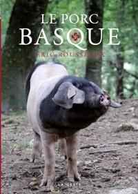 Eric Rousseaux - Le porc basque.