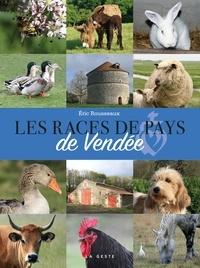 Eric Rousseaux - Les races de pays de Vendée.