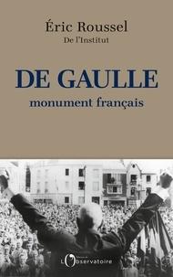 Eric Roussel - De Gaulle, monument français.