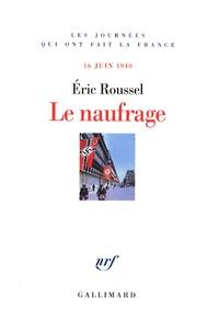 Eric Roussel - Le naufrage - 16 juin 1940.