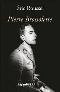 Eric Roussel - Pierre Brossolette.