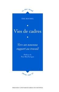 Eric Roussel - Vies de cadres - Vers un nouveau rapport au travail.