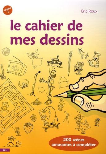 Eric Roux - Le cahier de mes dessins - Volume 1.