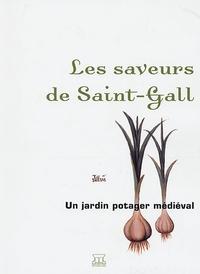Eric Roux et Mélanie Coste-Bonnet - Les saveurs de Saint-Gall - Un jardin potager médiéval.