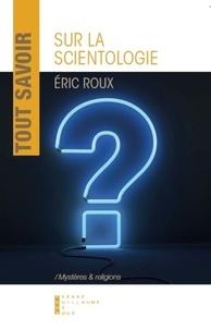 Tout savoir sur la scientologie - Eric Roux pdf epub