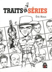 Eric Roux - Traits en séries.
