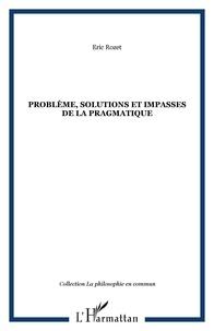 Eric Rozet - Problème, solutions et impasses de la pragmatique.