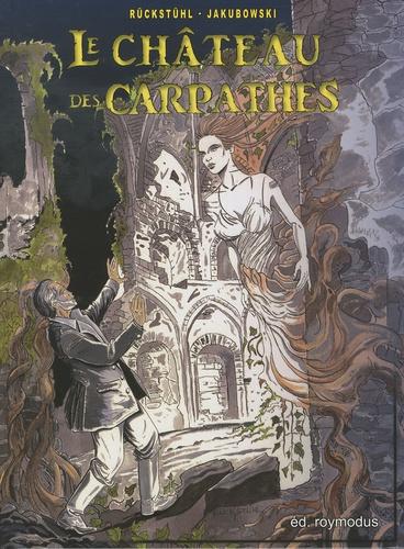 Eric Rückstühl et Marc Jakubowski - Le château des Carpathes.