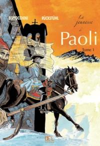 Eric Rückstühl et Frédéric Bertocchini - Paoli Tome 1 : La jeunesse de Paoli.