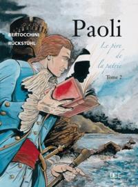 Eric Rückstühl et Frédéric Bertocchini - Paoli Tome 2 : Le père de la patrie.