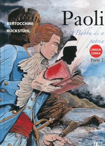 Eric Rückstühl et Frédéric Bertocchini - Paoli Tome 2 : Paoli u babbu di a patria.