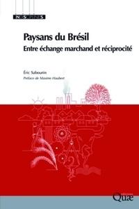 Eric Sabourin - Paysans du Brésil - Entre échange marchand et réciprocité.