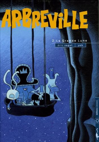 Eric Sagot - Arbreville Tome 2 : La grande lune.