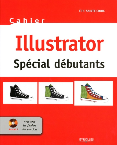 Eric Sainte-Croix - Illustrator - Cahier spécial débutants. 1 Cédérom
