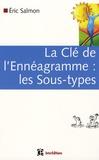 Eric Salmon - La Clé de l'Ennéagramme : les Sous-types.