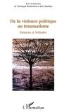 Eric Sandlarz et Véronique Bourboulon - De la violence politique au traumatisme - Errances et solitudes.