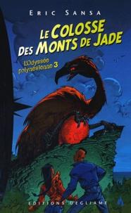 Eric Sansa - L'Odyssée polynésienne Tome 3 : Le colosse des Monts de Jade.