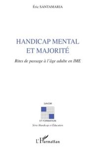 Eric Santamaria - Handicap mental et majorité - Rites de passage à l'âge adulte en IME.