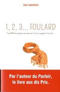 Eric Sanvoisin - 1, 2, 3... foulard.