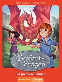 Eric Sanvoisin et Jérémie Fleury - L'enfant-dragon Tome 1 : La première flamme.